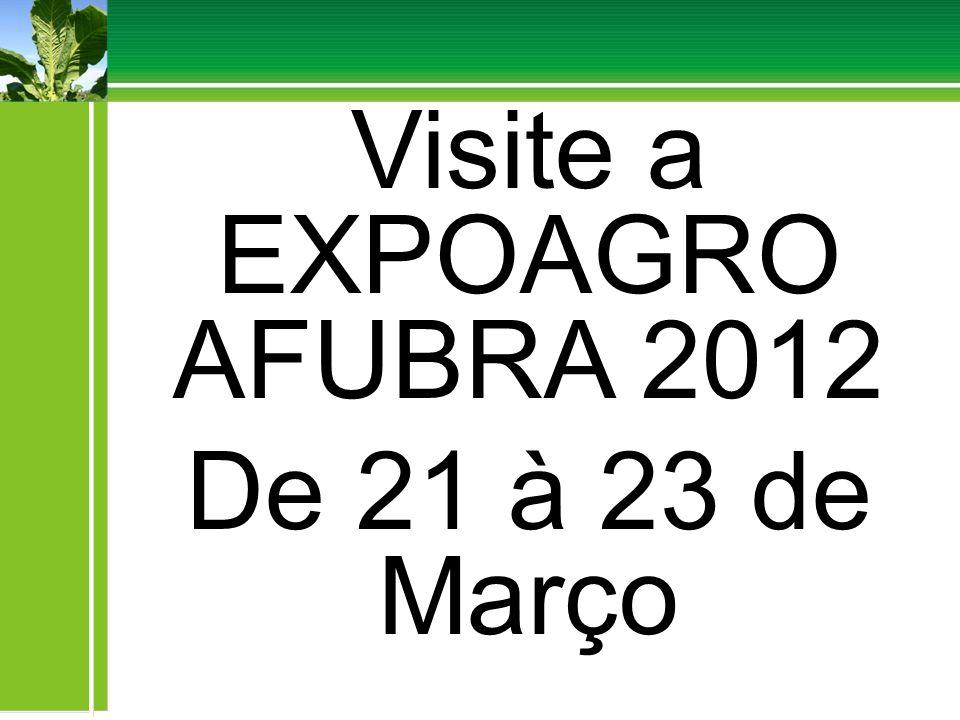 Visite a EXPOAGRO AFUBRA 2012 De 21 à 23 de Março