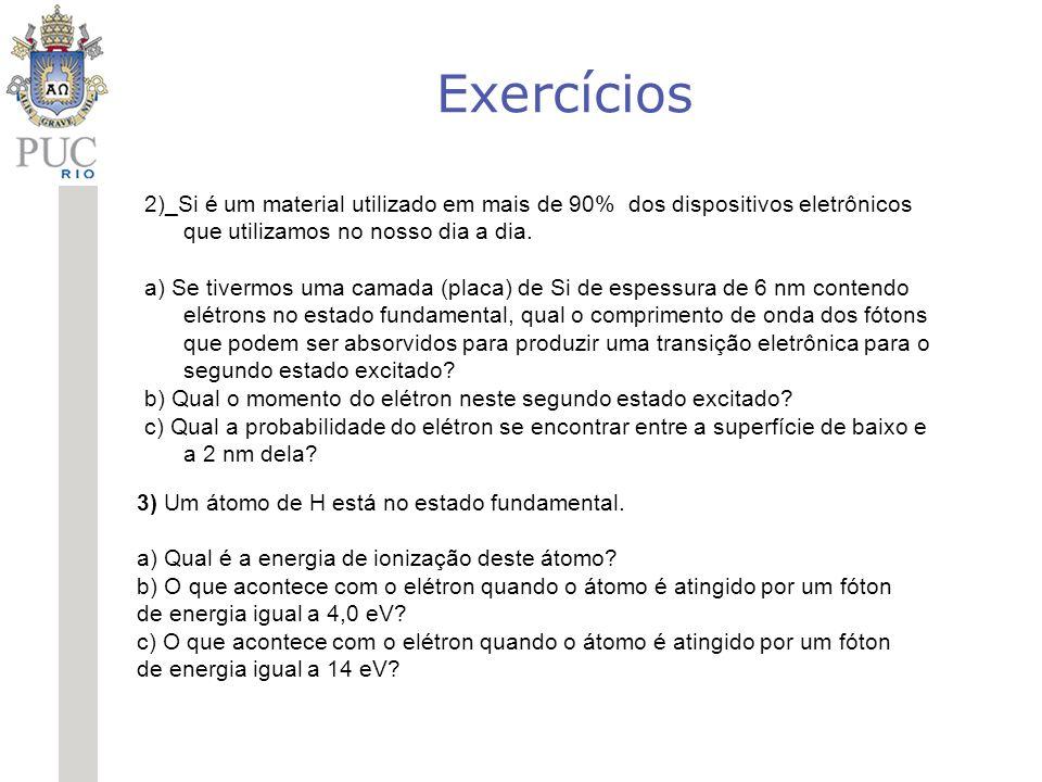 Exercícios 2)_Si é um material utilizado em mais de 90% dos dispositivos eletrônicos que utilizamos no nosso dia a dia.