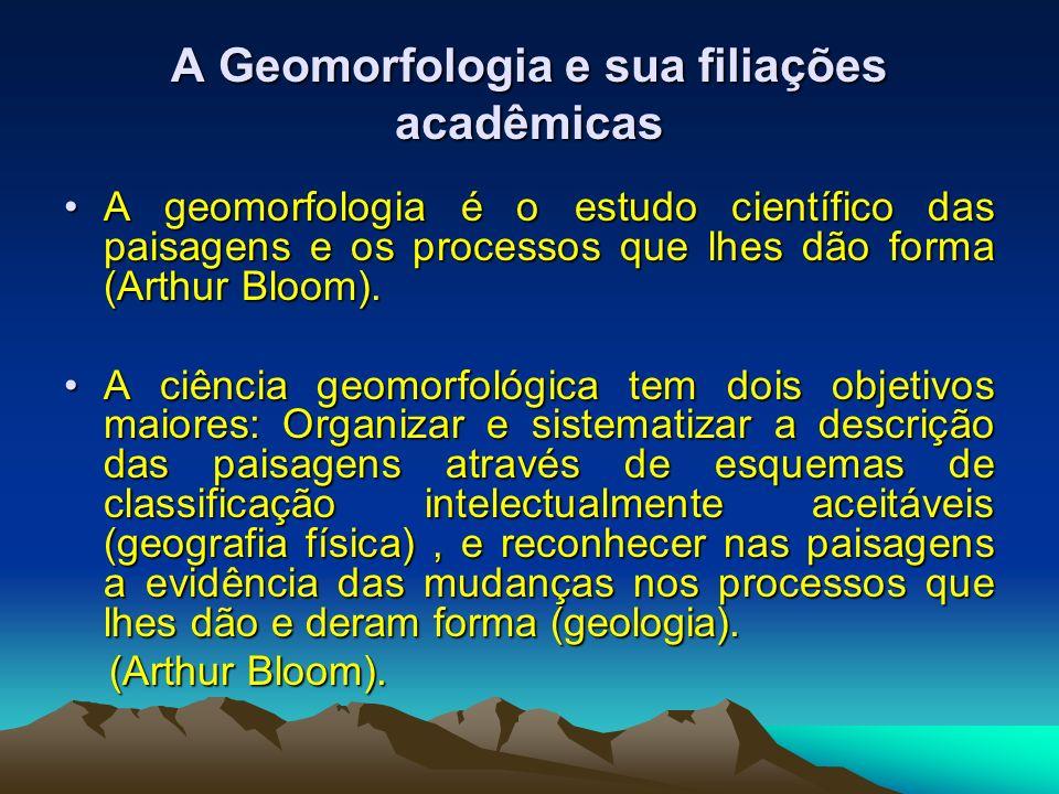 A Geomorfologia e sua filiações acadêmicas