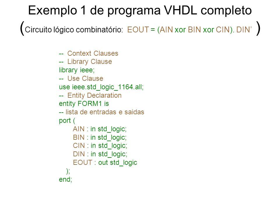 Exemplo 1 de programa VHDL completo (Circuito lógico combinatório: EOUT = (AIN xor BIN xor CIN). DIN' )