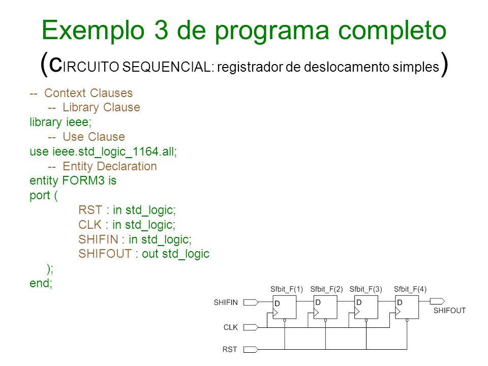 Exemplo 3 de programa completo (cIRCUITO SEQUENCIAL: registrador de deslocamento simples)