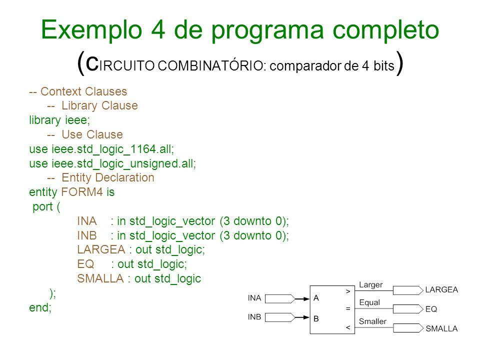 Exemplo 4 de programa completo (cIRCUITO COMBINATÓRIO: comparador de 4 bits)