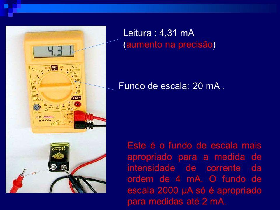 Leitura : 4,31 mA(aumento na precisão) Fundo de escala: 20 mA .