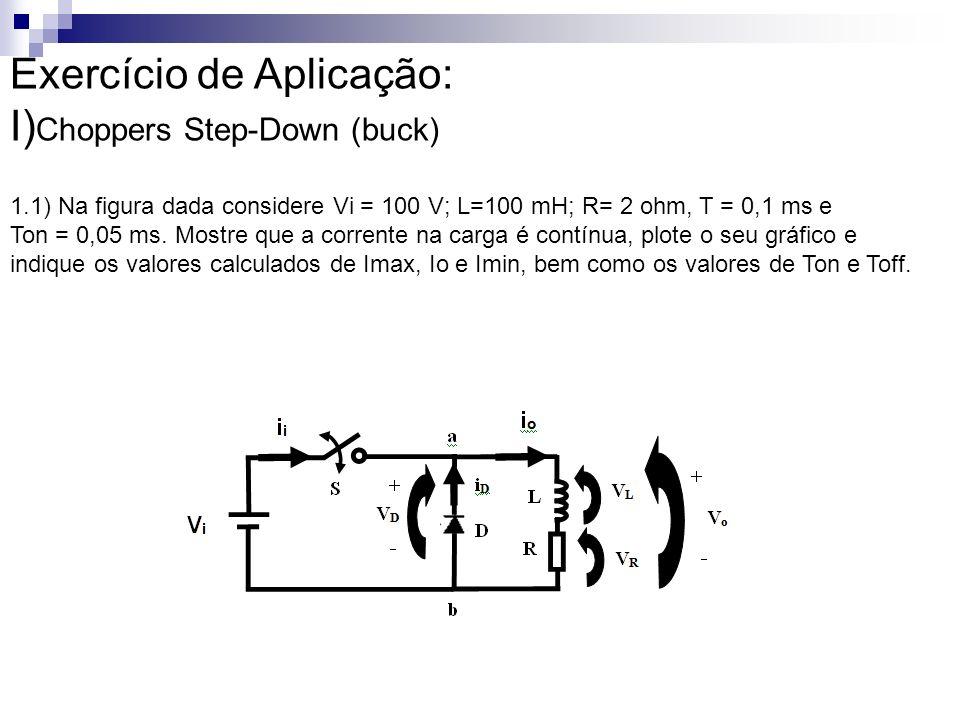 Exercício de Aplicação: I)Choppers Step-Down (buck)