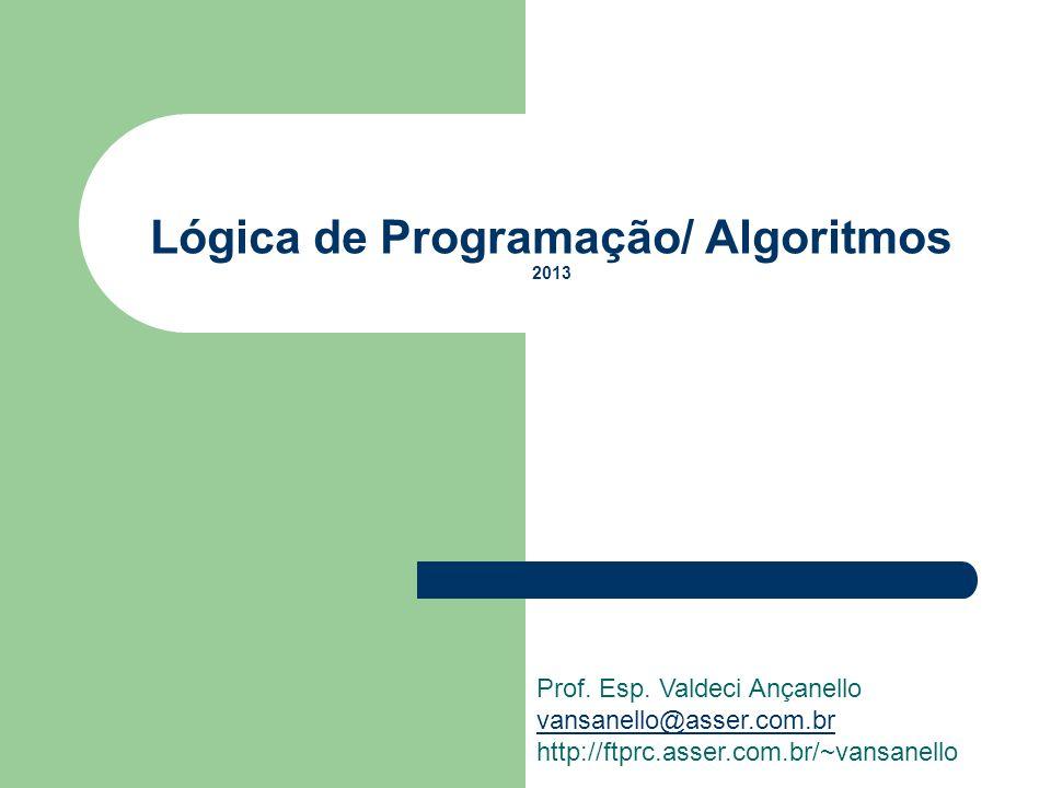 Lógica de Programação/ Algoritmos 2013