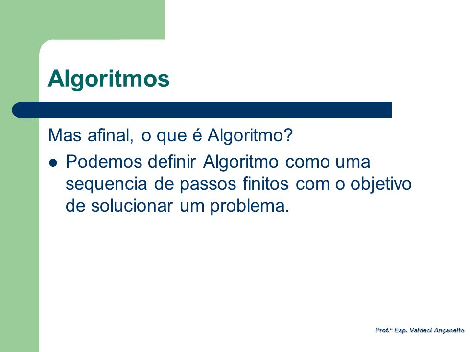 Algoritmos Mas afinal, o que é Algoritmo