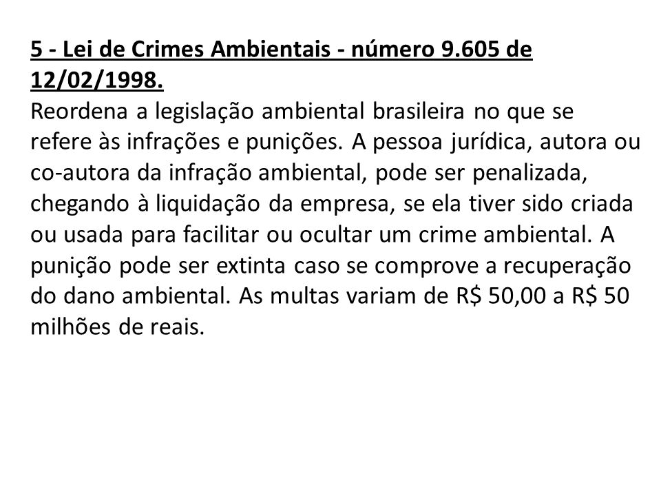 5 - Lei de Crimes Ambientais - número 9. 605 de 12/02/1998