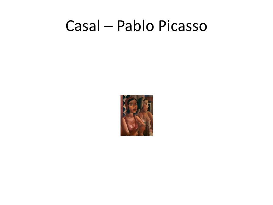 Casal – Pablo Picasso
