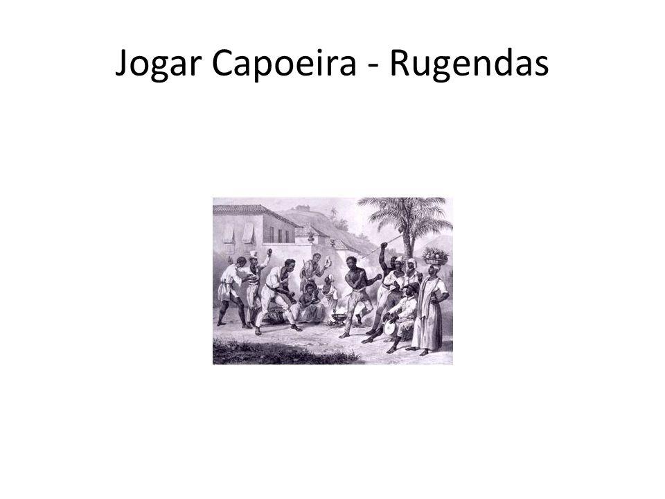 Jogar Capoeira - Rugendas