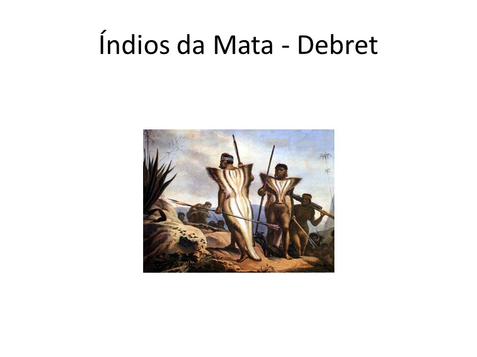 Índios da Mata - Debret