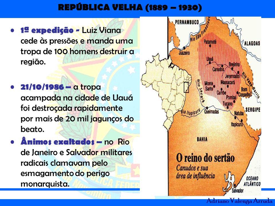 1ª expedição - Luiz Viana cede às pressões e manda uma tropa de 100 homens destruir a região.