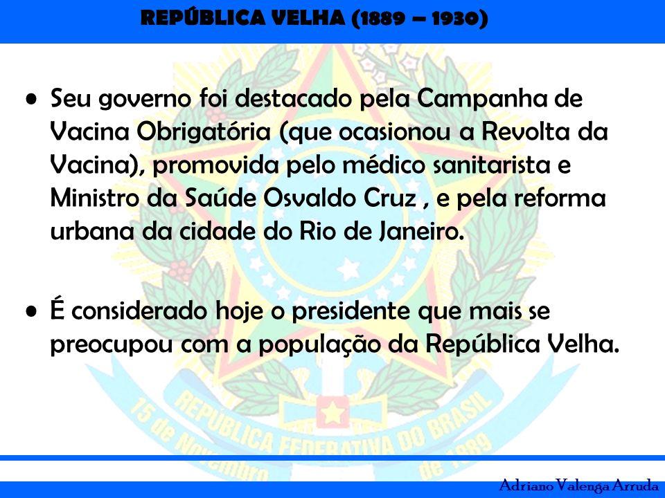 Seu governo foi destacado pela Campanha de Vacina Obrigatória (que ocasionou a Revolta da Vacina), promovida pelo médico sanitarista e Ministro da Saúde Osvaldo Cruz , e pela reforma urbana da cidade do Rio de Janeiro.