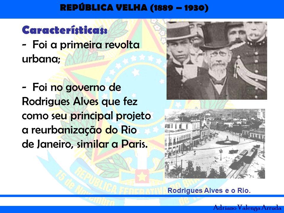 Rodrigues Alves que fez como seu principal projeto