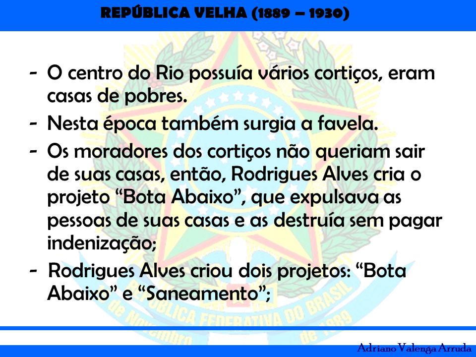 O centro do Rio possuía vários cortiços, eram casas de pobres.