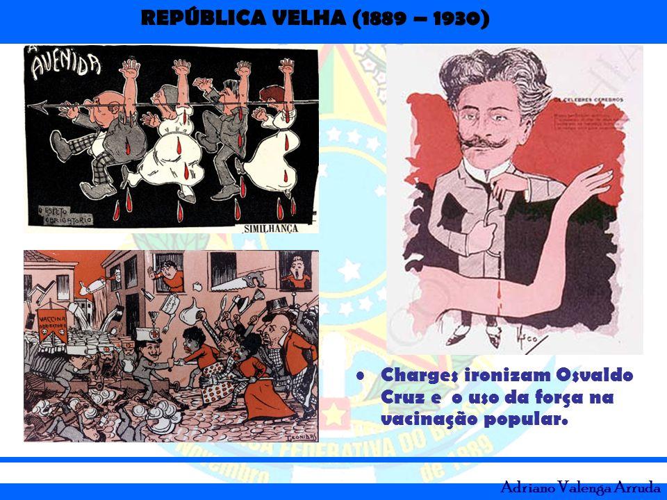 Charges ironizam Osvaldo Cruz e o uso da força na vacinação popular.
