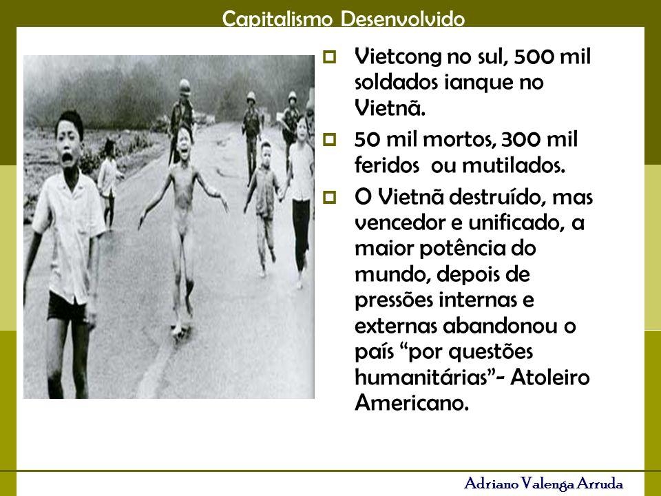 Vietcong no sul, 500 mil soldados ianque no Vietnã.