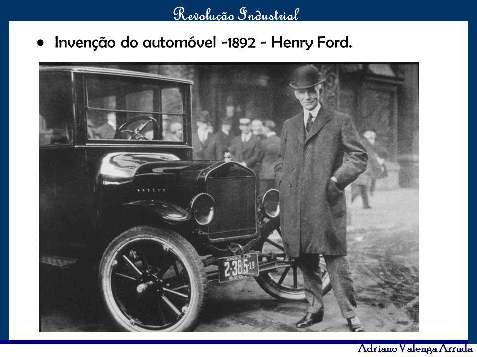 Invenção do automóvel -1892 - Henry Ford.
