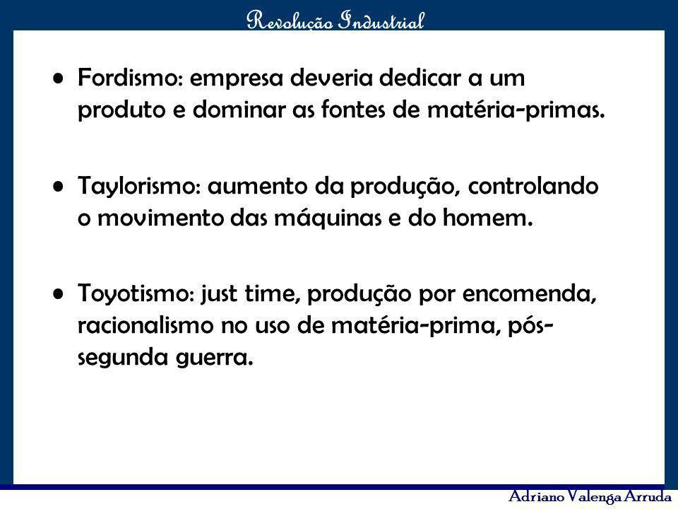 Fordismo: empresa deveria dedicar a um produto e dominar as fontes de matéria-primas.
