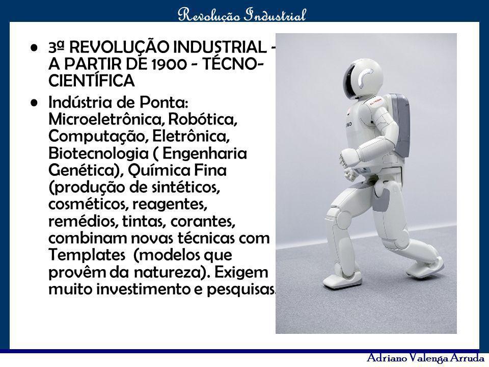 3ª REVOLUÇÃO INDUSTRIAL - A PARTIR DE 1900 - TÉCNO-CIENTÍFICA