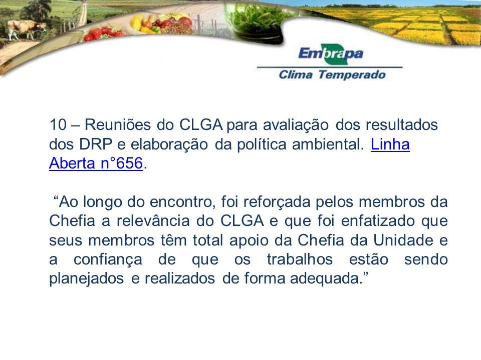 10 – Reuniões do CLGA para avaliação dos resultados dos DRP e elaboração da política ambiental. Linha Aberta n°656.
