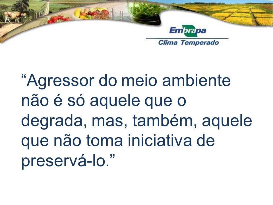 Agressor do meio ambiente não é só aquele que o degrada, mas, também, aquele que não toma iniciativa de preservá-lo.
