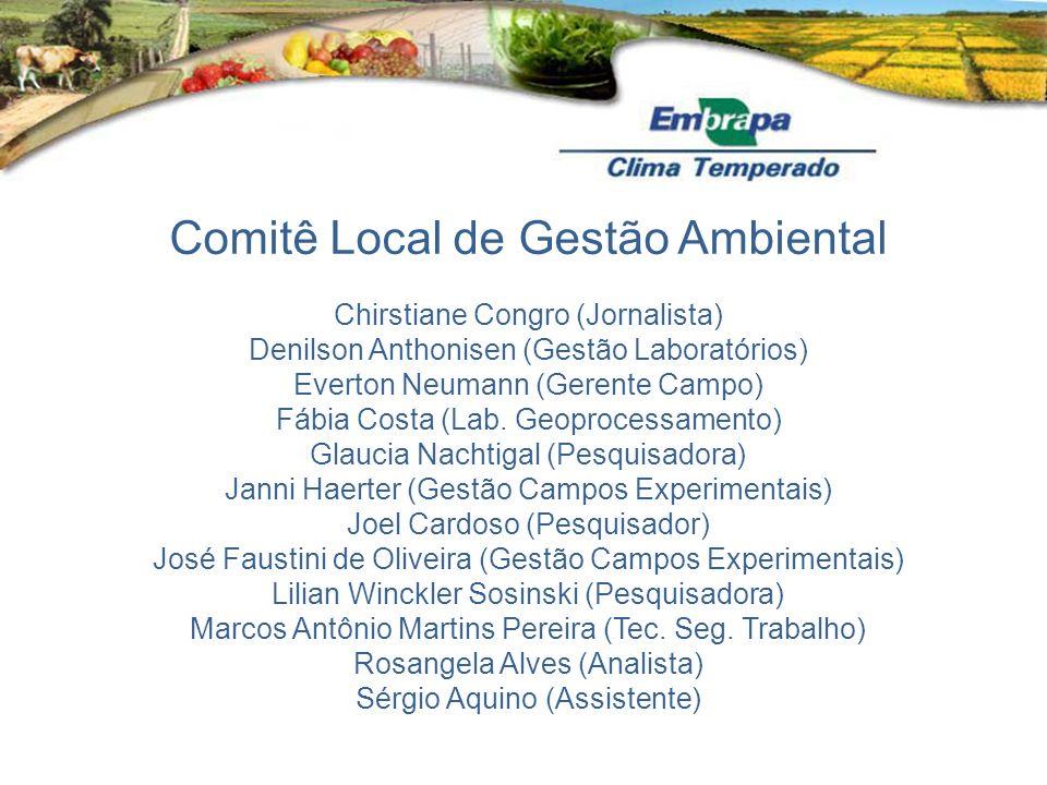 Comitê Local de Gestão Ambiental Chirstiane Congro (Jornalista) Denilson Anthonisen (Gestão Laboratórios) Everton Neumann (Gerente Campo) Fábia Costa (Lab.