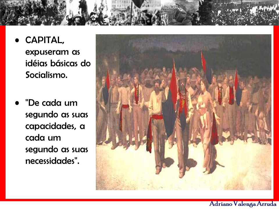 CAPITAL, expuseram as idéias básicas do Socialismo.
