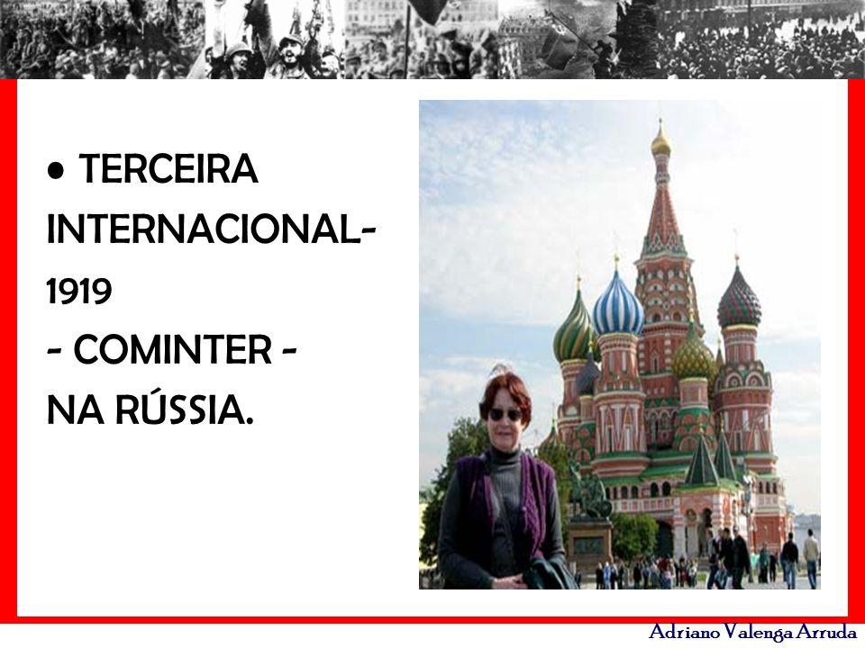 TERCEIRA INTERNACIONAL- 1919 - COMINTER - NA RÚSSIA.