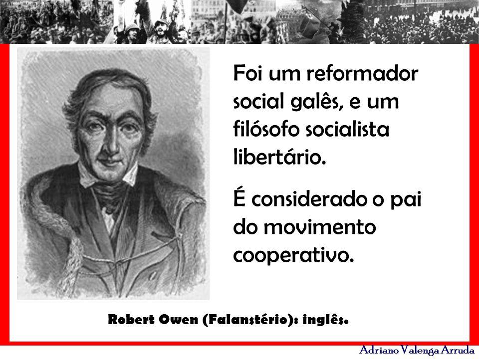 Robert Owen (Falanstério): inglês.