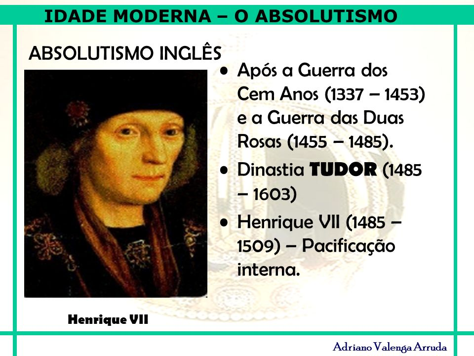 Henrique VII (1485 – 1509) – Pacificação interna.