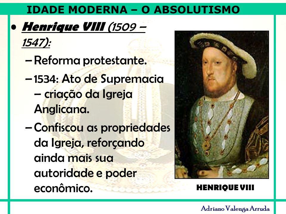 1534: Ato de Supremacia – criação da Igreja Anglicana.