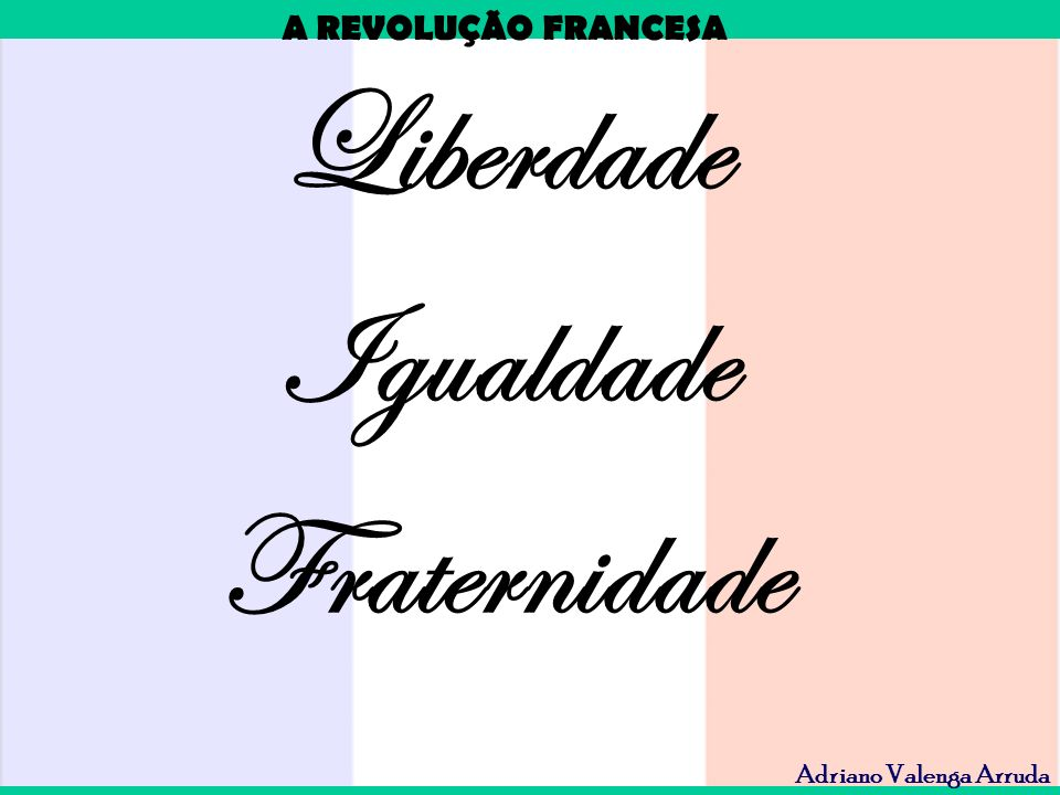 Liberdade Igualdade Fraternidade