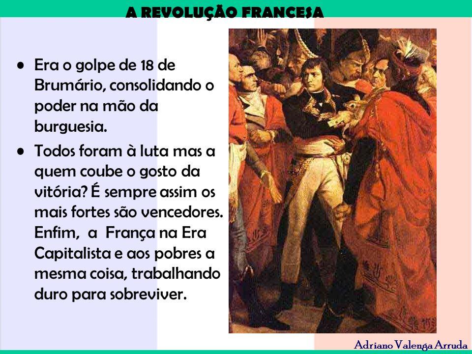 Era o golpe de 18 de Brumário, consolidando o poder na mão da burguesia.