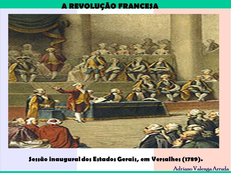 Sessão inaugural dos Estados Gerais, em Versalhes (1789).