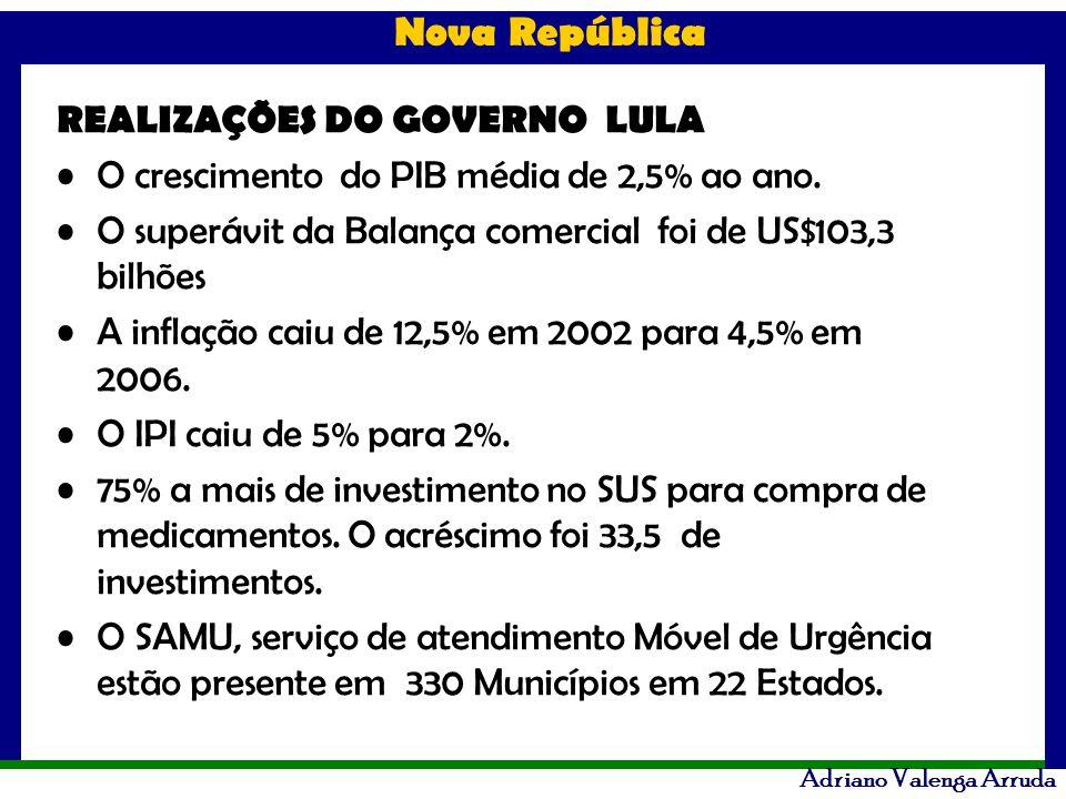 REALIZAÇÕES DO GOVERNO LULA