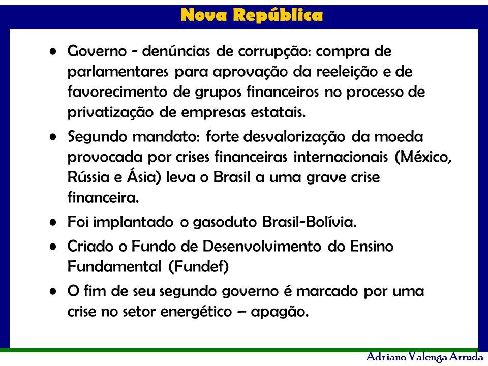 Governo - denúncias de corrupção: compra de parlamentares para aprovação da reeleição e de favorecimento de grupos financeiros no processo de privatização de empresas estatais.
