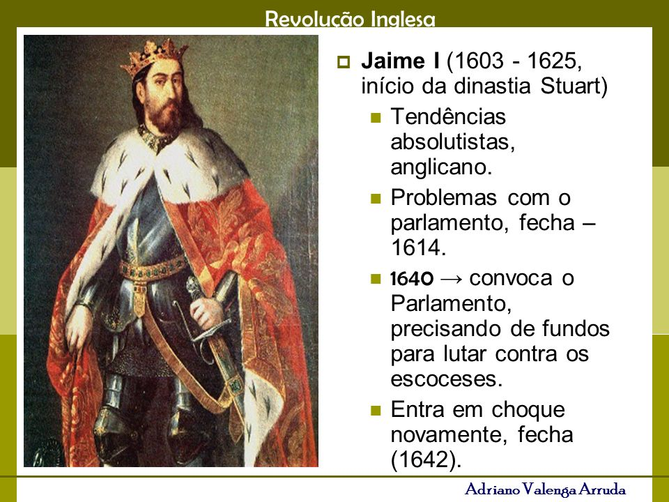 Jaime I (1603 - 1625, início da dinastia Stuart)