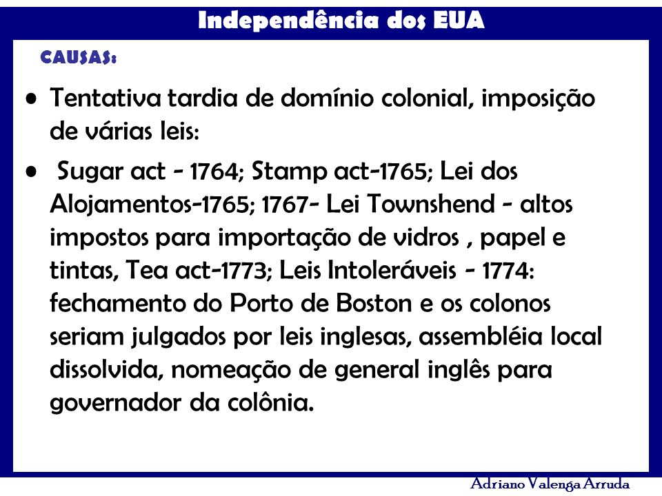 Tentativa tardia de domínio colonial, imposição de várias leis: