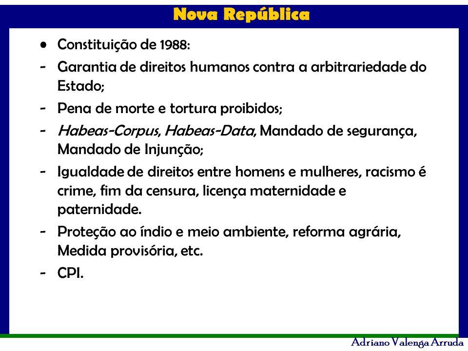 Constituição de 1988: Garantia de direitos humanos contra a arbitrariedade do Estado; Pena de morte e tortura proibidos;