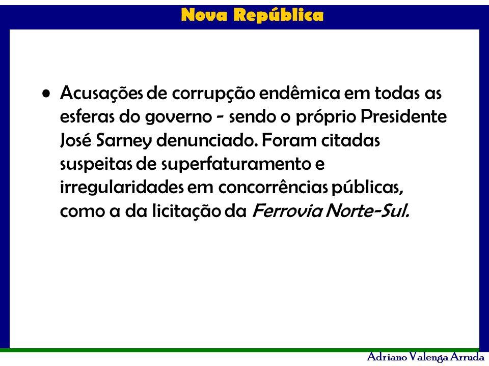 Acusações de corrupção endêmica em todas as esferas do governo - sendo o próprio Presidente José Sarney denunciado.