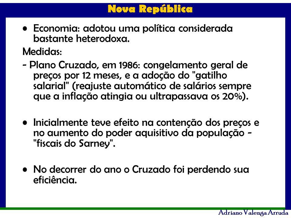 Economia: adotou uma política considerada bastante heterodoxa.