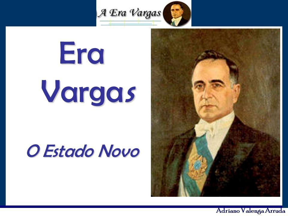 Era Vargas O Estado Novo