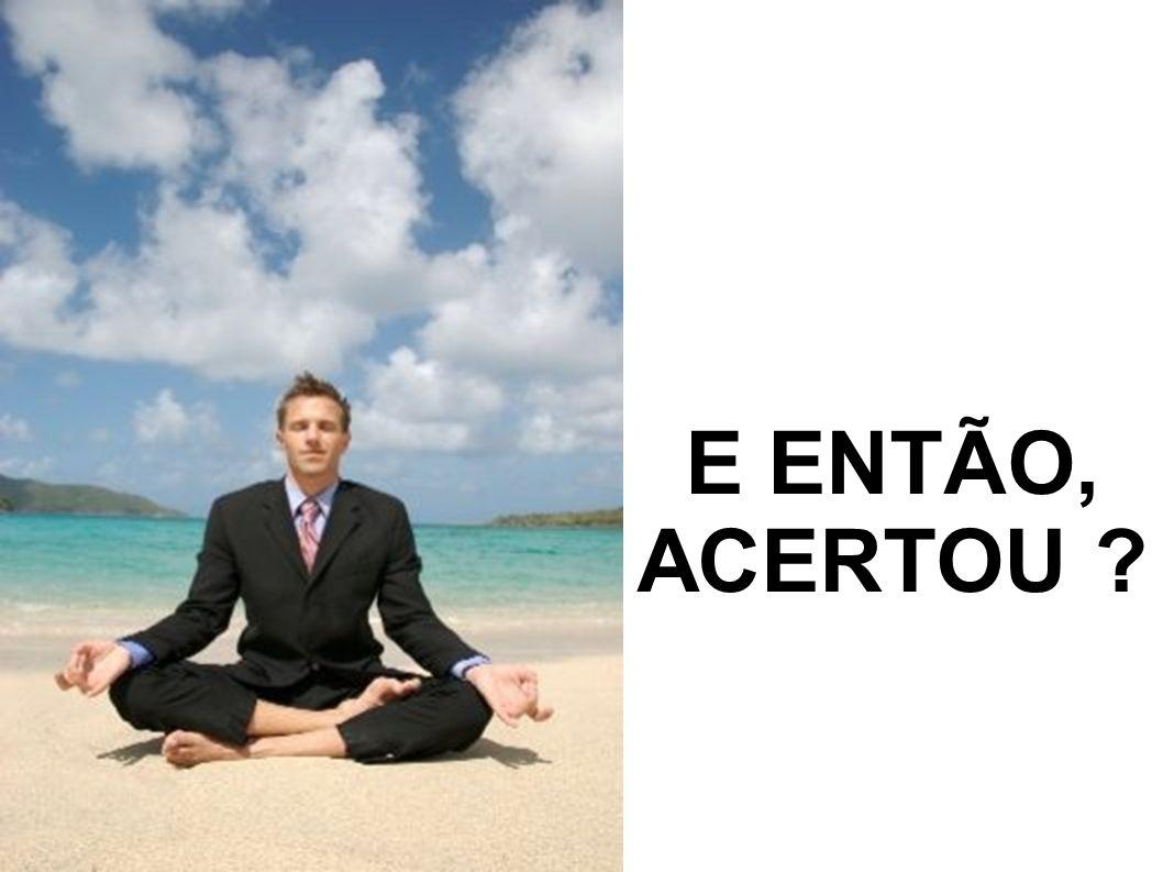 E ENTÃO, ACERTOU