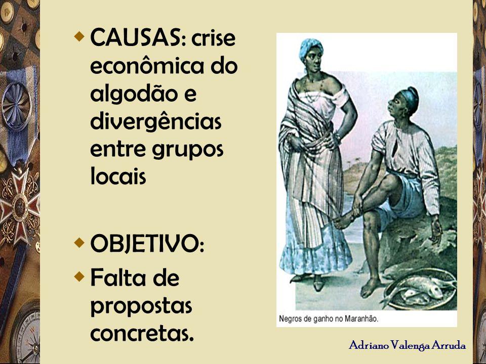 CAUSAS: crise econômica do algodão e divergências entre grupos locais