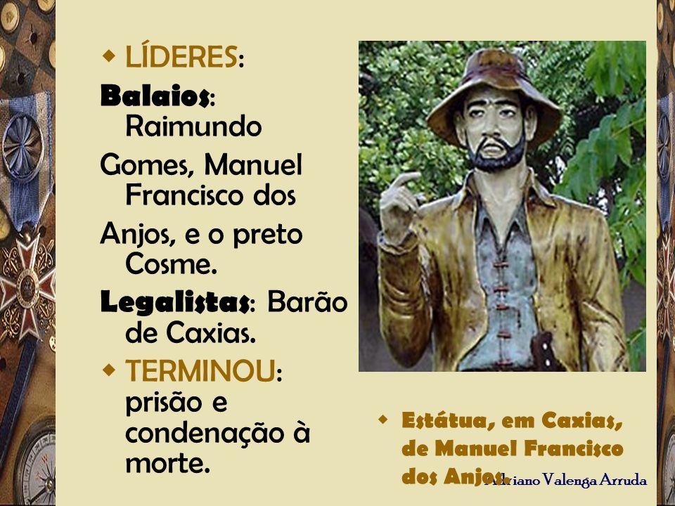 Gomes, Manuel Francisco dos Anjos, e o preto Cosme.