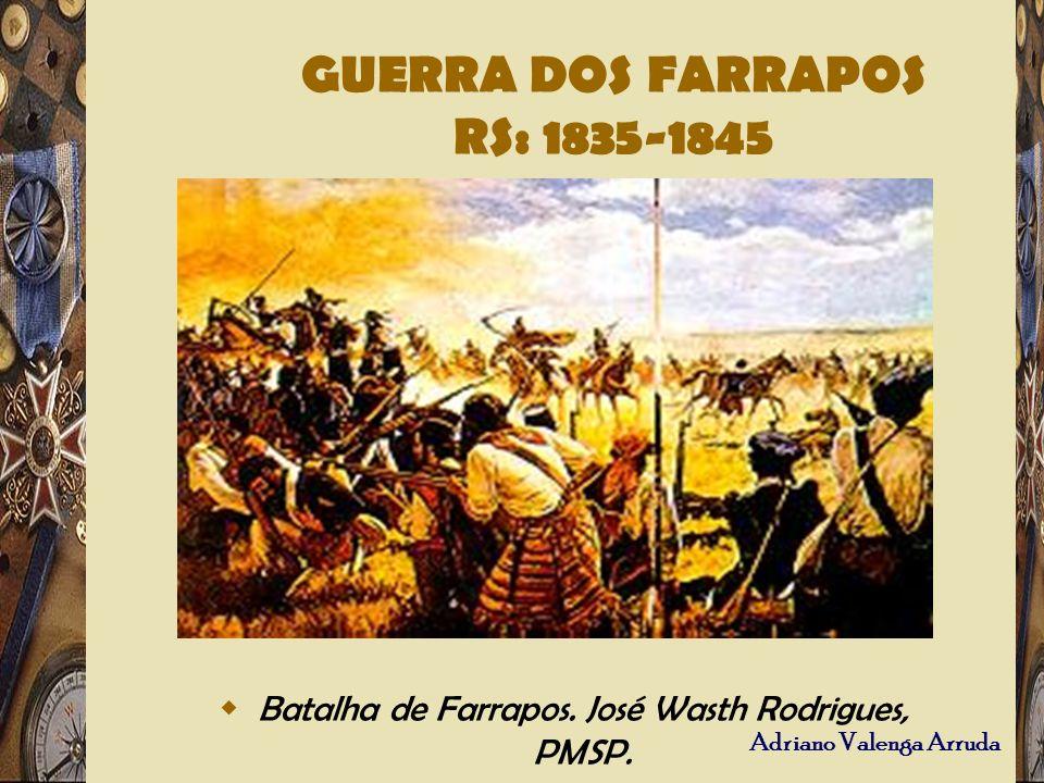 GUERRA DOS FARRAPOS RS: 1835-1845