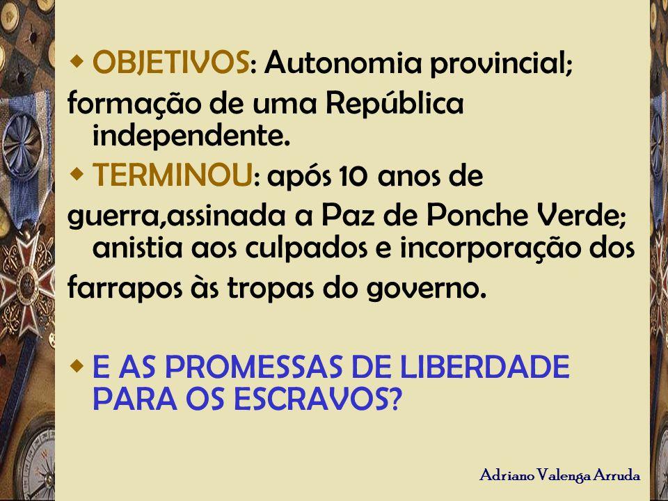 OBJETIVOS: Autonomia provincial;