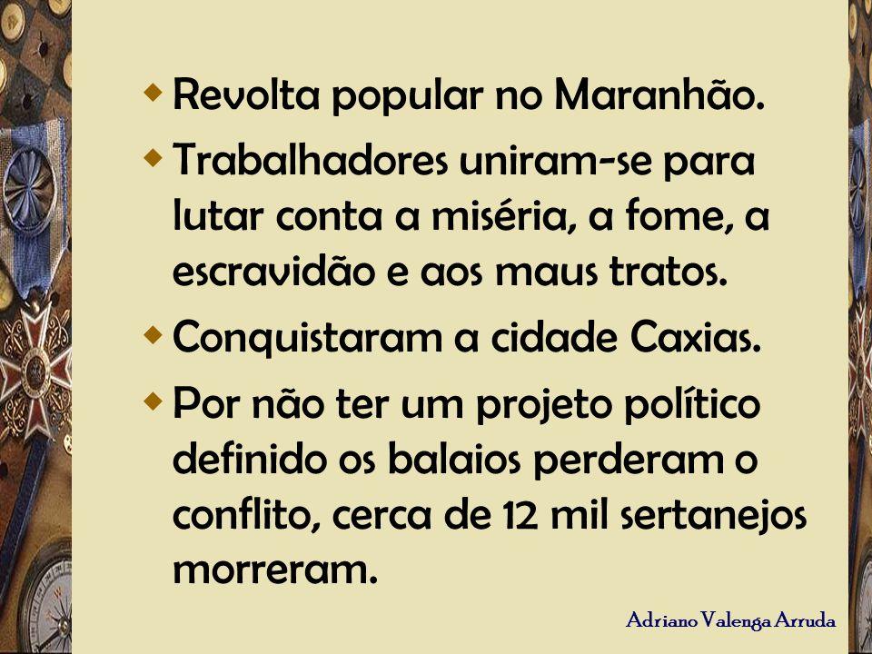 Revolta popular no Maranhão.