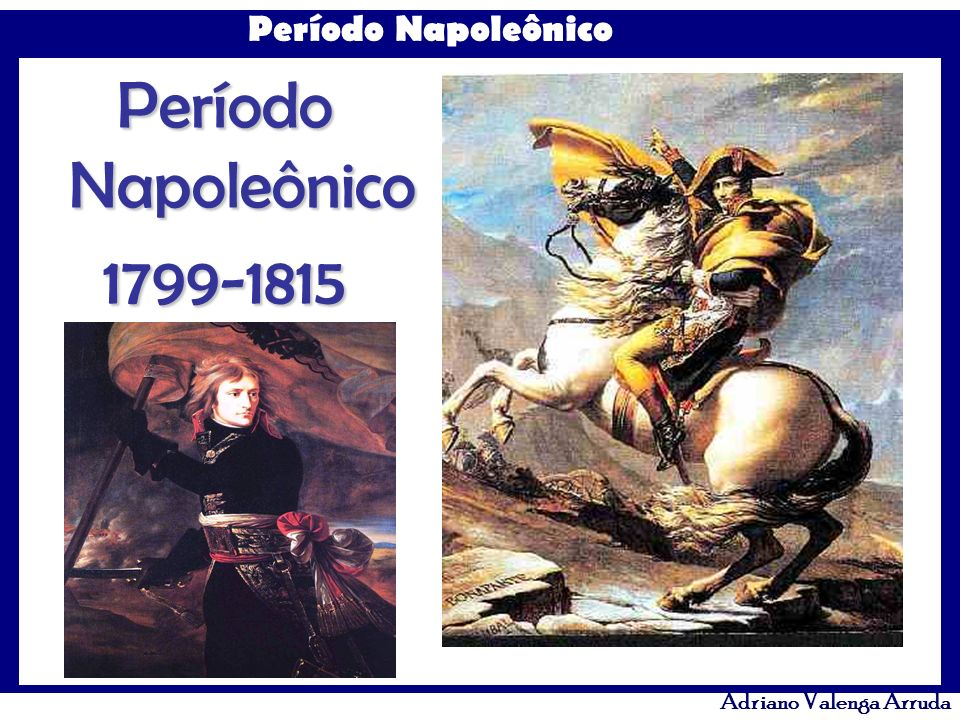 Período Napoleônico 1799-1815