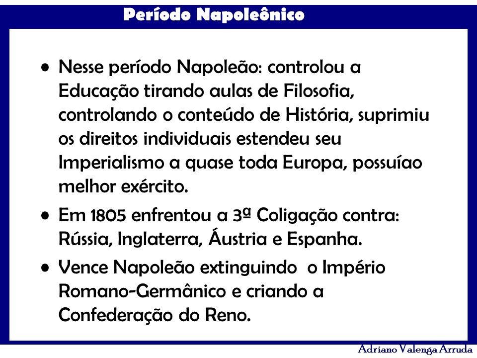Nesse período Napoleão: controlou a Educação tirando aulas de Filosofia, controlando o conteúdo de História, suprimiu os direitos individuais estendeu seu Imperialismo a quase toda Europa, possuíao melhor exército.